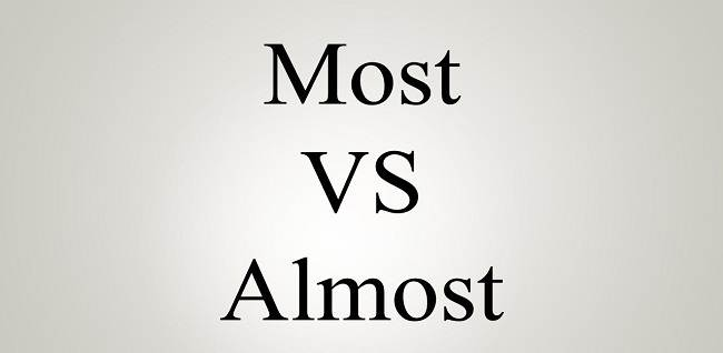 most vs. almost