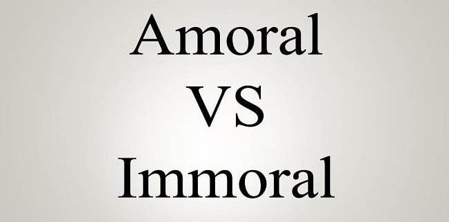 Amoral vs. Immoral
