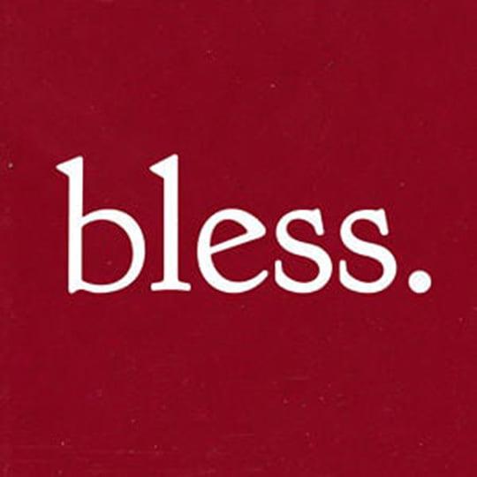 bliss vs bless