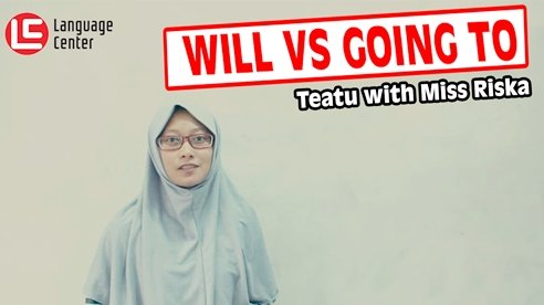 English Grammar: WILL vs BE GOING TO, TEATU Kampung Inggris LC