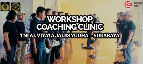 Workshop and Coaching Clinic TNI AL Viyata Jales Yudha Surabaya