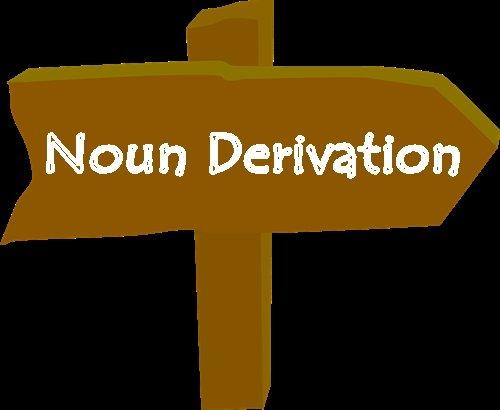 Obyek, Subyek, Predikat: Pengertian Noun Derivation dan Kegunaannya Dalam Bahasa Inggris