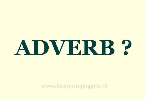 Pengertian Adverbs Dan Pengunaannya