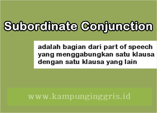 Pengertian Subordinate Conjunction
