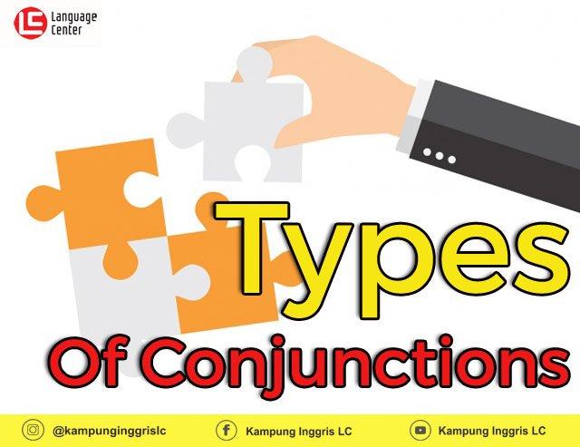 Memahami Jenis-Jenis Conjunction Dalam Bahasa Inggris