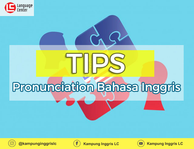 tips pronunciation bahasa inggris