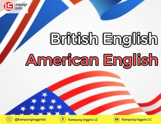 Perbedaan British English dan American English