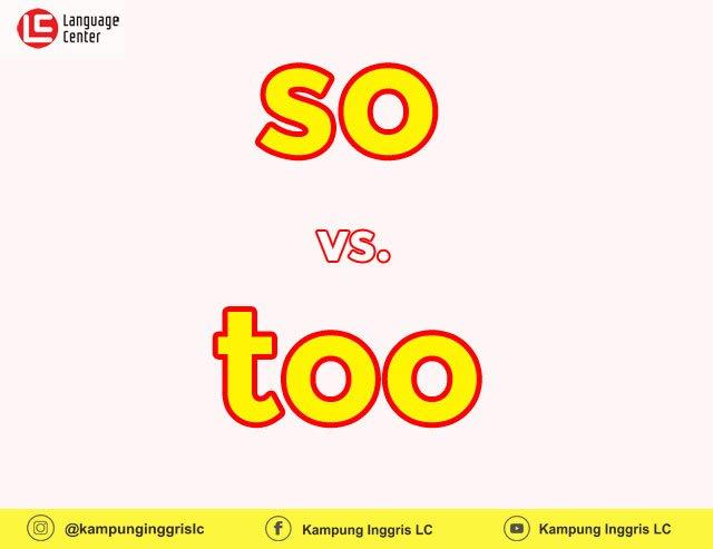 Kapan Menggunakan 'So' dan 'Too'?