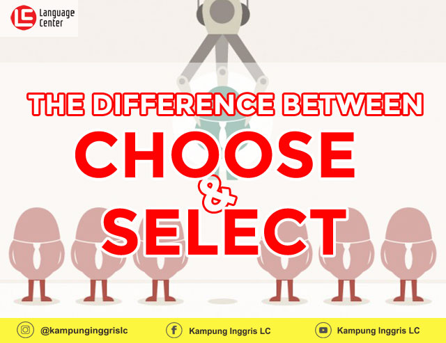 perbedaan kata choose dan select