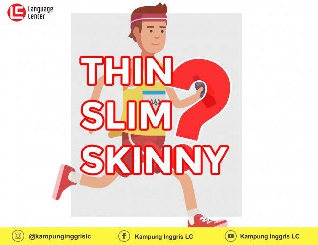 perbedaan kata thin slim skinny