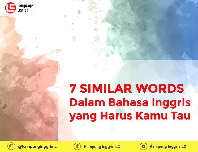 Ini Dia Daftar SIMILAR WORDS Dalam Bahasa Inggris yang Harus Kamu Tau