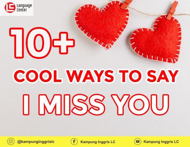 10 Cool Ways To Say I Miss You In English Kampung Inggris Pare