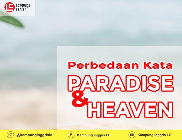 perbedaan kata paradise dan heaven