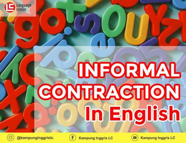 Informal Contractions yang Sering Digunakan Dalam Bahasa Inggris