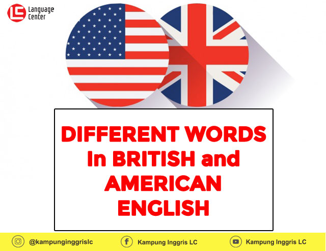 20+ Different Words in British and American English