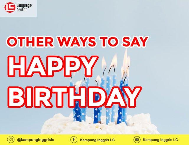 Cara Lain Mengucapkan HAPPY BIRTHDAY Dalam Bahasa Inggris