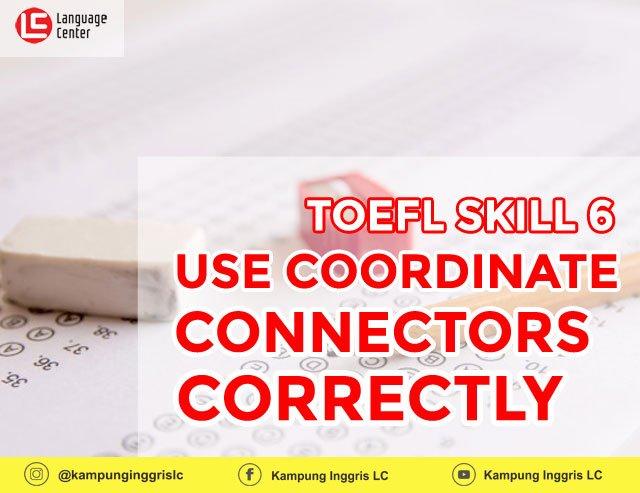 TOEFL Skill 6: Cara Menempatkan Coordinate Connectors yang Tepat
