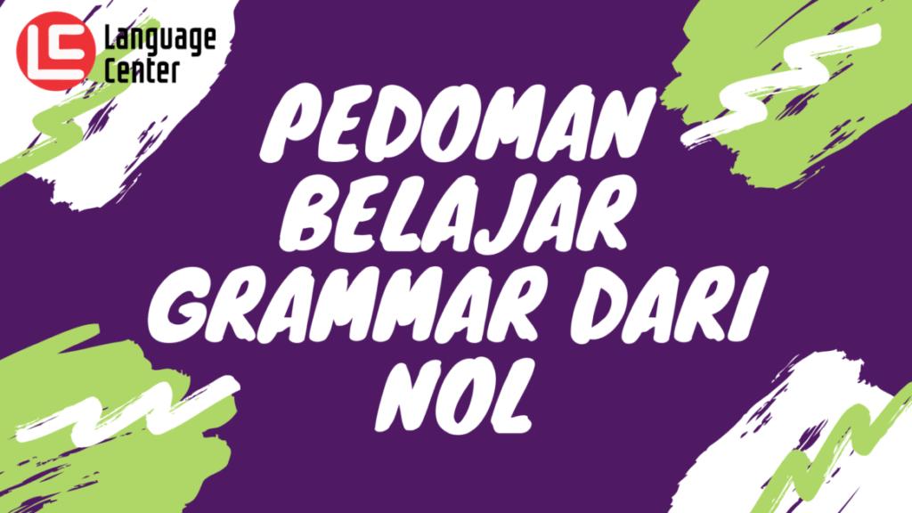 pedoman belajar grammar dari nol