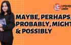 Perbedaan Maybe, Perhaps, Probably, Might, dan Possibly                                        5/5(2)