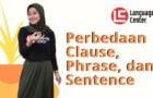 Perbedaan Clause, Phrase, dan Sentence                                        5/5(1)