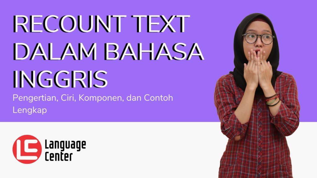 Pengertian Recount Text dalam Bahasa Inggris
