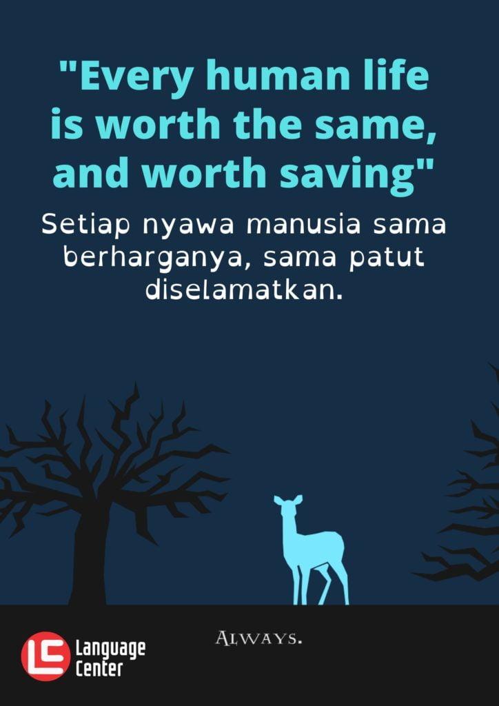 Kutipan 9 - Every human life worth...