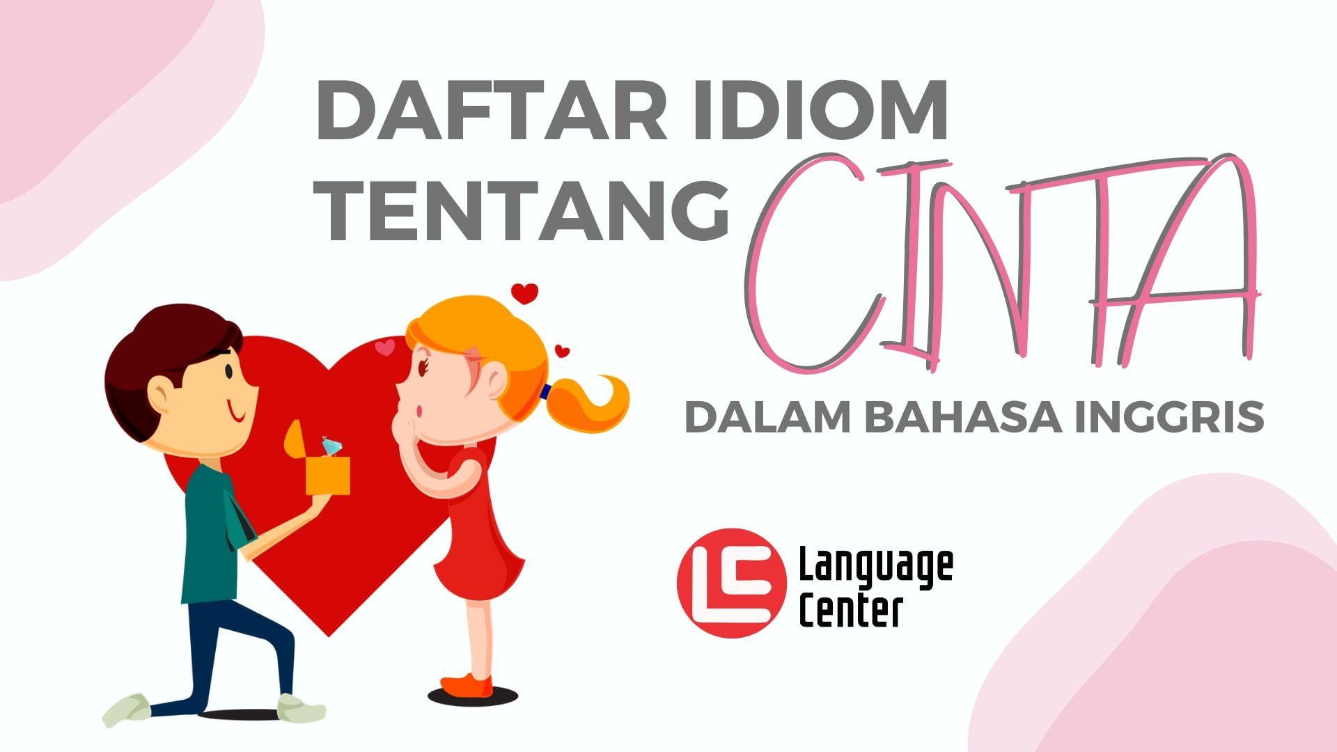 Daftar Idiom Bahasa Inggris Tentang Cinta Yang Harus Kamu Tahu