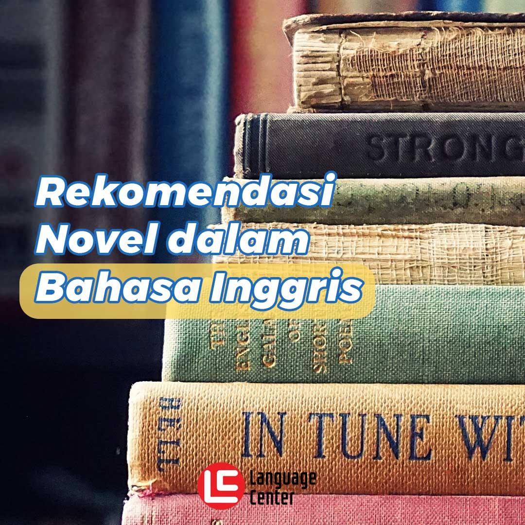 Rekomendasi Novel Dalam Bahasa Inggris Kampung Inggris Pare