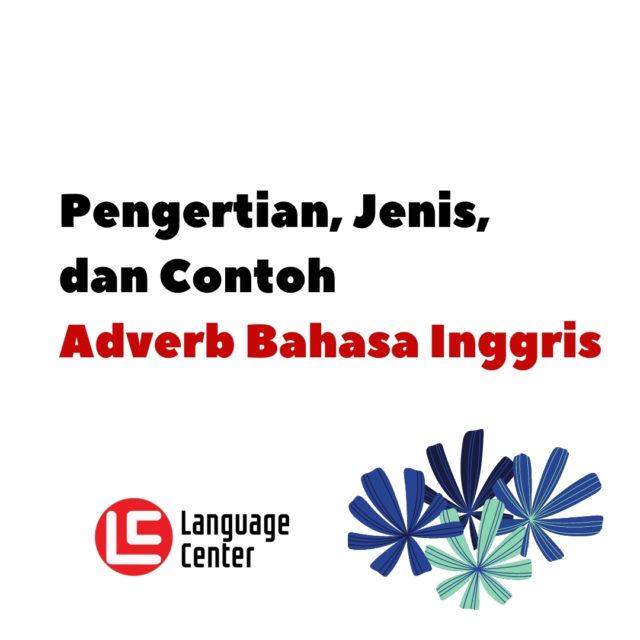 Pengertian, Jenis, dan Contoh Adverb Dalam Bahasa Inggris