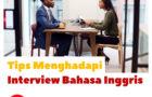 Tips Menghadapi Interview Bahasa InggrisNo ratings yet.